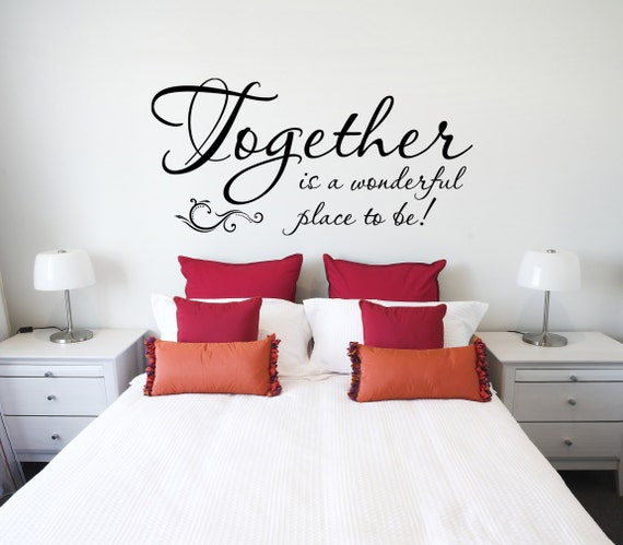 Items Similar To Wall Quote Decal Together Is A Wonderful Place To Be Wall Decal Vinyl Wall