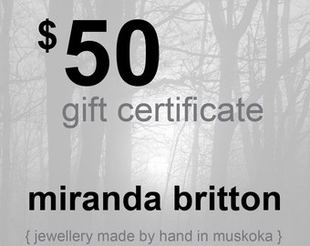 fifty dollars (gift certificate for handcrafted jewellery by miranda britton)