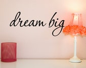 Dream Big Wall Decal, dorm decor, removable vinyl wall decal words, teen decorations, apartment decor, office decal, college student gift