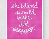 20% off- She Believed She Could , 8x10 Inspirational Wall Art Print