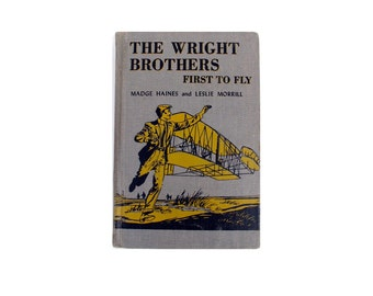 The Wright Brothers First to Fly, Madge Haines and Leslie Morrill, 1955 Hardbound Childrens Literature, Vintage Books Flight