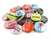 Nurse Appreciation Buttons - Set of 24 Pin Back or Flatback Buttons - nurse flat back, nurse love, nurse gifts, nurse buttons, nurse pins