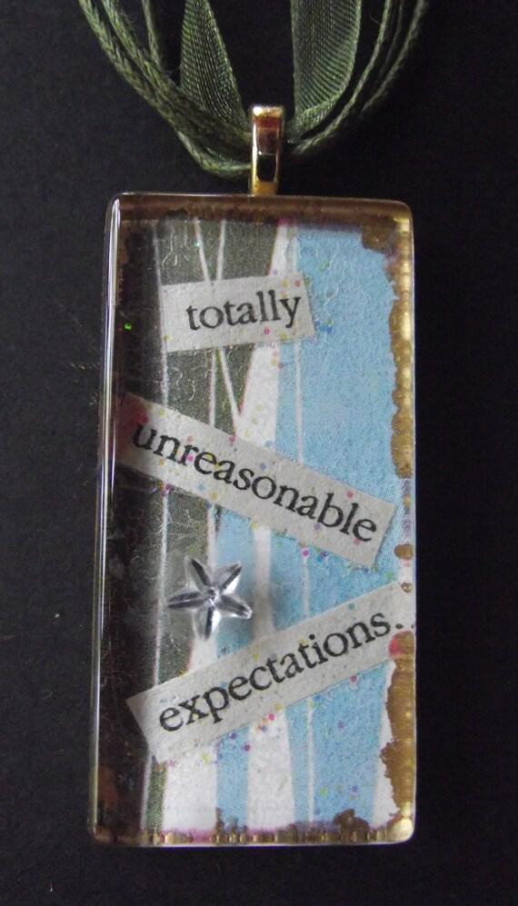 totally unreasonable expectations pendant