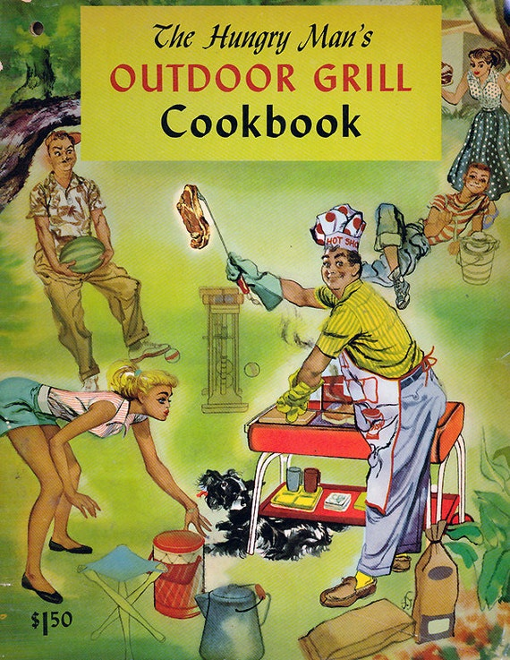 Vintage 1950s HUNGRY MAN'S Outdoor Grill Cookbook Mid Century Old Recipe Book