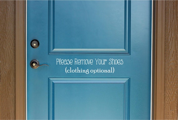 Please Remove Your Shoes Clothing Optional Vinyl Door Decal - Custom vinyl decals for wood   removal options