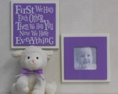 Purple Baby Nursery Decor Pregnant Gift - Set of 2 - Photo Frame and Sign - First we had each other, Then we had you, Now we have Everything