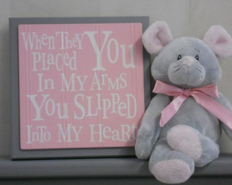 Gray and Pink Baby Nursery Wall Decor, Grey Wall Sign - When they placed you in my arms, You slipped into my Heart