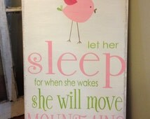 RESERVED LISTING!~~~~~Let her sleep for when she wakes she will move mountains - bird - wall art for nursery or little girls room