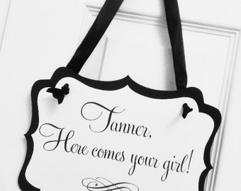 Here Comes Your Girl Sign - 8x10 inch Size - Ribbon Hanger or Paddle Handle