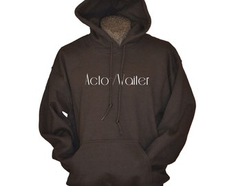 Funny Gifts for Actor Waiter - Hooded Sweatshirt for Men or Women - Hoodies - Birthday Gifts