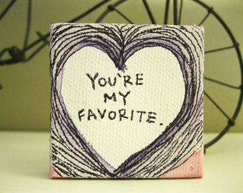 Tiny Canvas - 2x2 - Painted Quote Canvas - You're My Favorite - Gift - Watercolor - Tiny Art