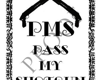 Humorous PMS Shotgun Wine Label or Digital File Custom & Personalized Available
