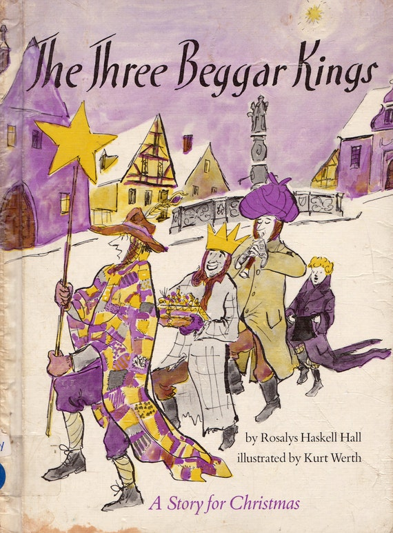 The Three Beggar Kings - A Story for Christmas by Rosalys Haskell Hall, illustrated by Kurt Werth