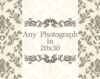Any photograph  to be printed at: 20x30