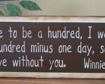 If you live to be a hundred Winnie the Pooh sign