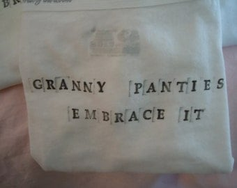 Granny Panties Embrace It handstamped on 100% cotton Ladies panty, an original copyrighted design by Estate ReSale & ReDesign
