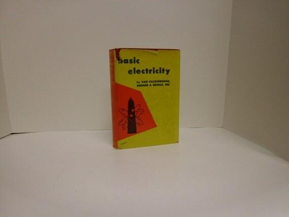 Basic Electricity by Van Valkenburgh, Nooger & Neville, Inc 1954