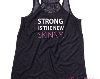 Tank Top, Racerback Tank, Flowy Tank, Workout Tank Top, Strong is the New Skinny