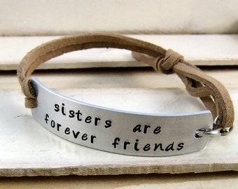 Sisters are forever friends, Hand stamped bracelet, Adjustable leather bracelet