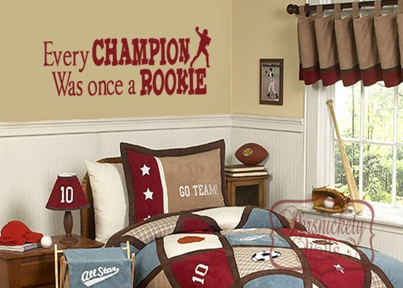 Every Champion Was Once A Rookie vinyl wall quote with your choice of Sports Silhouette wall decal sticker