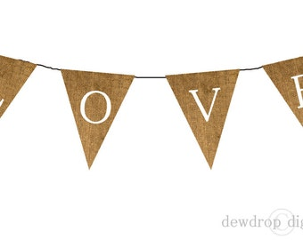 SALE Printable Burlap Love Bunting Banner INSTANT DOWNLOAD wedding shower photo prop Digital Clipart Personal Use
