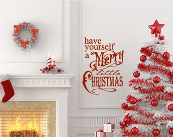 Have Yourself A Merry Little Christmas. Beautiful Vintage-Style Holiday Vinyl Wall Decal.