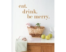 Eat Drink and Be Merry - Eat Drink Be Merry - Kitchen Wall Art - Kitchen