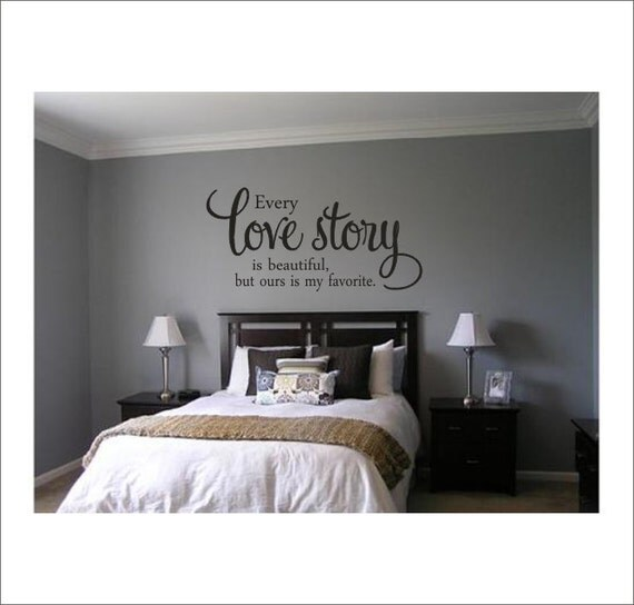 Bedroom Wall Designs For Couples : Every love story is beautiful vinyl wall decal