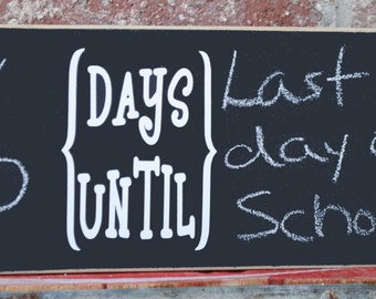 DAYS UNTIL- Create your own message chalkboard sign- 6 x 12 finished wood sign