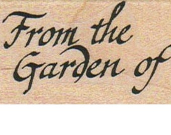 Rubber stamp From the garden of  quote  wood Mounted  scrapbooking supplies number 10860