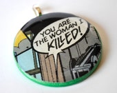 Comic Book Pendant - Poker Chip Necklace - You Are The Woman I Killed