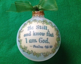 Be Still and Know that I am God, Psalm 46:10, Scripture Keepsake Ornament, Handpainted, Personalized, with FREE Display Stand