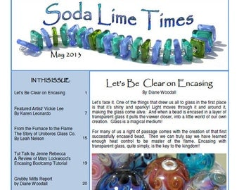 May 2013 Soda Lime Times Lampworking Magazine -Encasing issue - (PDF) - by Diane Woodall