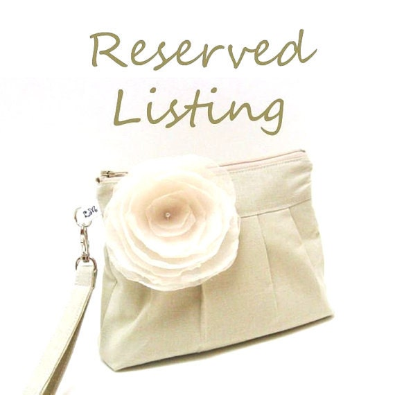 Bridesmaid Clutch Zippered Wristlet with Fabric Flower Brooch in Natural Beige Reserved for Kim
