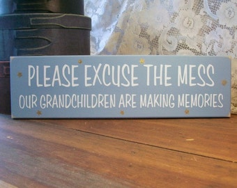 Please Excuse The Mess Grandchildren Wood Sign Memories Wall Decor