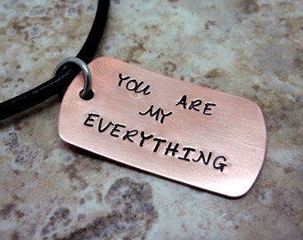 You Are My Everything Mens Necklace - Custom Hand Stamped -Fiance BFF Boyfriend Husband Partner - Copper Dog Tag - Leather Cord