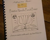INSTRUCTION BOOK - Primitive Needle Punch Primer - from Notforgotten Farm - LEARN how to do needle punch my way