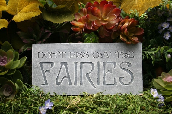 Fairy Garden Sign Plaque - Don't Piss Off The Fairies