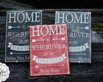 Home is Wherever We Are Together With Your Custom Family Names Quote Saying Distressed Wooden Sign - Family Signs - Home Decor - Wall Signs