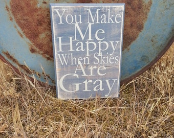 You Make Me Happy When Skies Are Gray Typography - Subway Art - Primitive - Quote Saying Distressed Wooden Sign - Nursery Decor