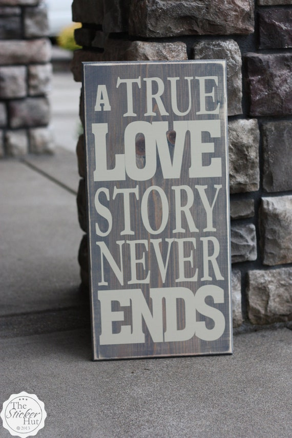 A True Love Story Never Ends Romantic Wedding Newlywed