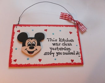 Mickey Mouse Kitchen Wall Hanging, - This Kitchen Was Clean Yesterday ...