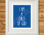 I Am A Child of God - Printable Christian Art - Royal Blue