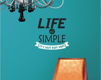 Life is simple not easy  Vinyl Decor Wall Subway Lettering Words Quotes Decals Art Custom Willow Creek Signs