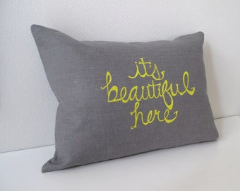 Pillow Cover - Cushion Cover - It's Beautiful Here design - 12 x 16 inches - Choose your fabric and ink color - Accent Pillow
