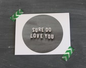 Happy anniversary card - Black and white with vintage letters - Sure do love you
