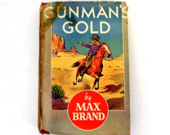 1939 Gunman's Gold by Max Brand -- hardback with dustjacket -- Collectible Western Mystery Novel -- great for Ranch Country Home Decor