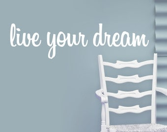 live your dream   quote VINYL DECAL 22x6 inches