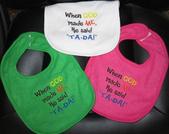 Embroidered Bib for Baby-When God Made Me, He said TA-DA