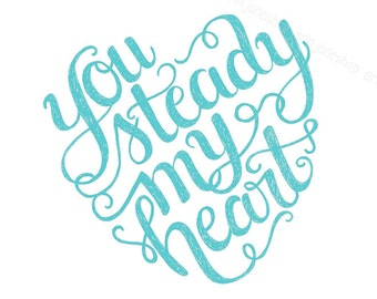 Steady My Heart 8x10 print